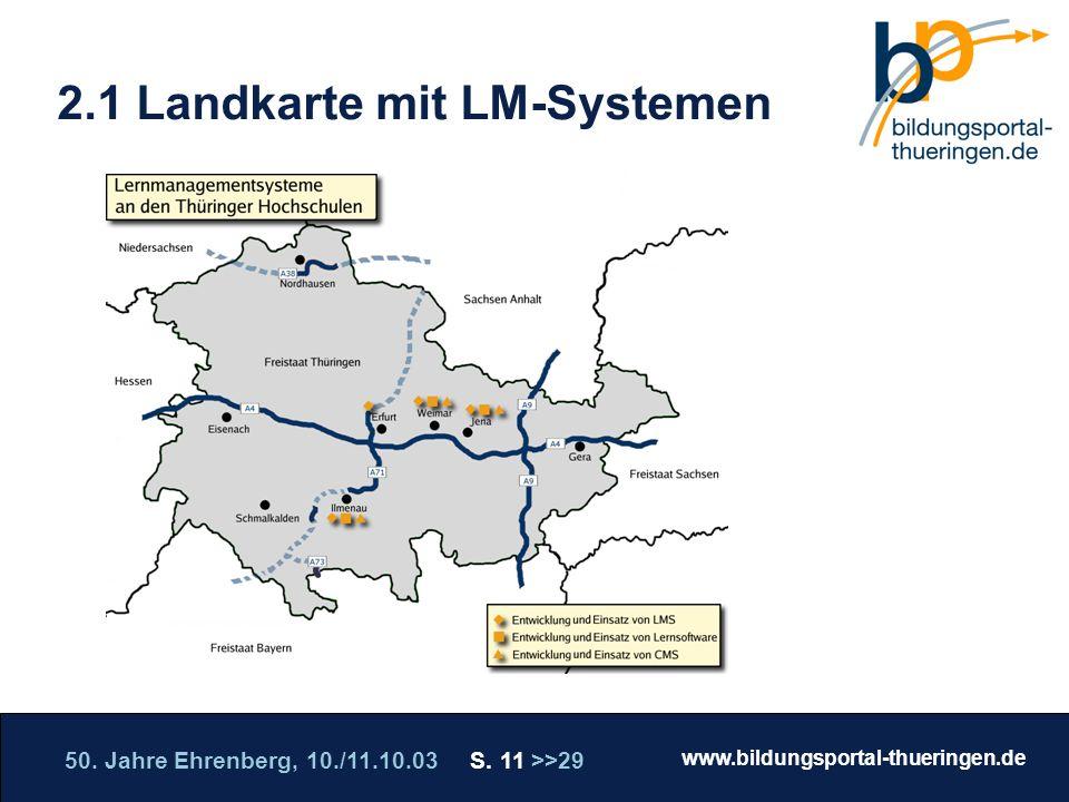 50. Jahre Ehrenberg, 10./11.10.03 S. 11 >>29 www.bildungsportal-thueringen.de WISSEN GANZ NAH Die Roadshow 2.1 Landkarte mit LM-Systemen