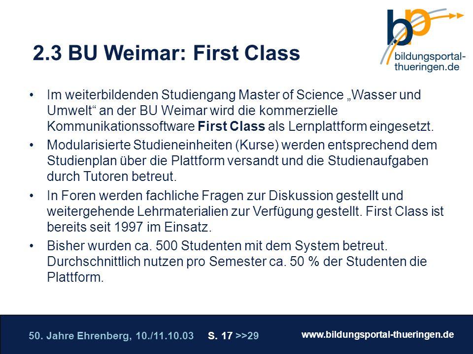 50. Jahre Ehrenberg, 10./11.10.03 S. 17 >>29 www.bildungsportal-thueringen.de WISSEN GANZ NAH Die Roadshow 2.3 BU Weimar: First Class Im weiterbildend