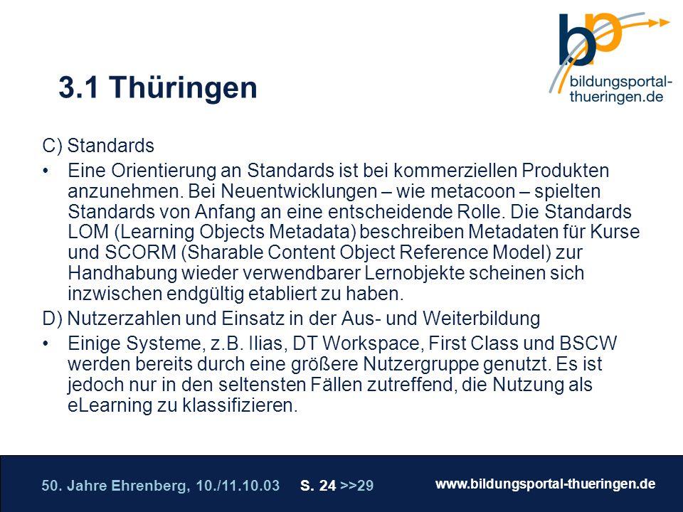50. Jahre Ehrenberg, 10./11.10.03 S. 24 >>29 www.bildungsportal-thueringen.de WISSEN GANZ NAH Die Roadshow 3.1 Thüringen C) Standards Eine Orientierun