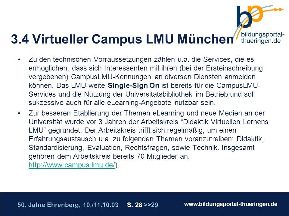 50. Jahre Ehrenberg, 10./11.10.03 S. 28 >>29 www.bildungsportal-thueringen.de WISSEN GANZ NAH Die Roadshow 3.4 Virtueller Campus LMU München Zu den te