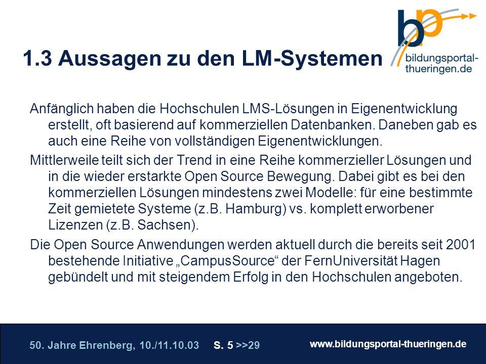 50. Jahre Ehrenberg, 10./11.10.03 S. 5 >>29 www.bildungsportal-thueringen.de WISSEN GANZ NAH Die Roadshow 1.3 Aussagen zu den LM-Systemen Anfänglich h