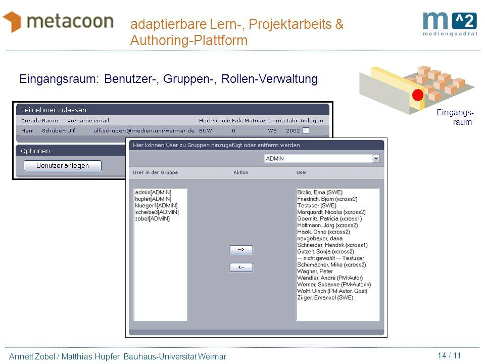 13 / 11 Annett Zobel / Matthias.Hupfer Bauhaus-Universität Weimar adaptierbare Lern-, Projektarbeits & Authoring-Plattform Eingangsraum: Kommunikation