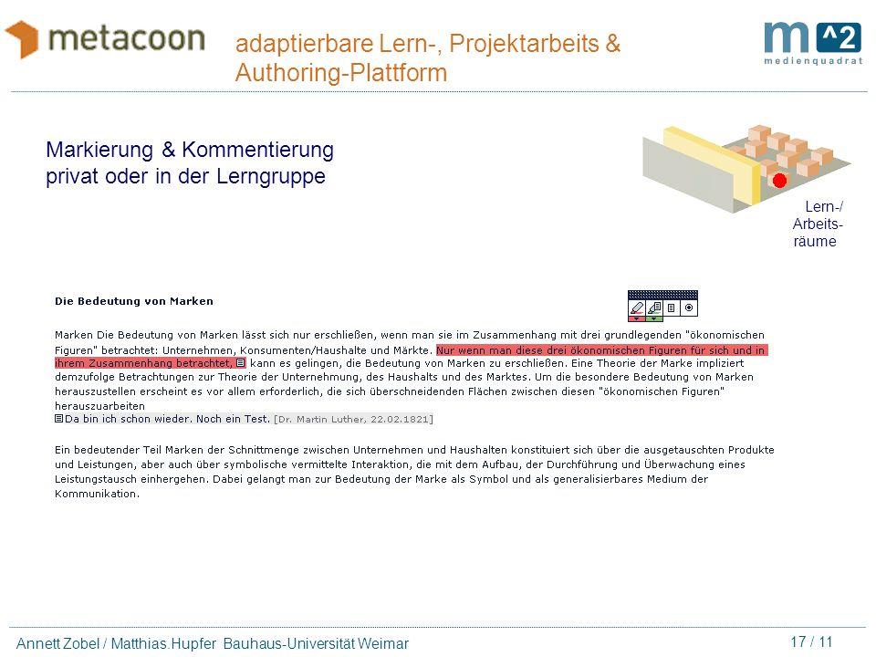 16 / 11 Annett Zobel / Matthias.Hupfer Bauhaus-Universität Weimar adaptierbare Lern-, Projektarbeits & Authoring-Plattform Lern-/ Arbeits- räume modul