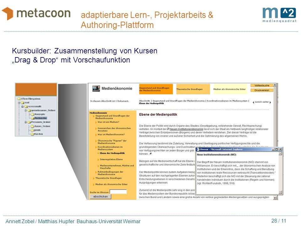 27 / 11 Annett Zobel / Matthias.Hupfer Bauhaus-Universität Weimar adaptierbare Lern-, Projektarbeits & Authoring-Plattform Produktions-Koordination Ge