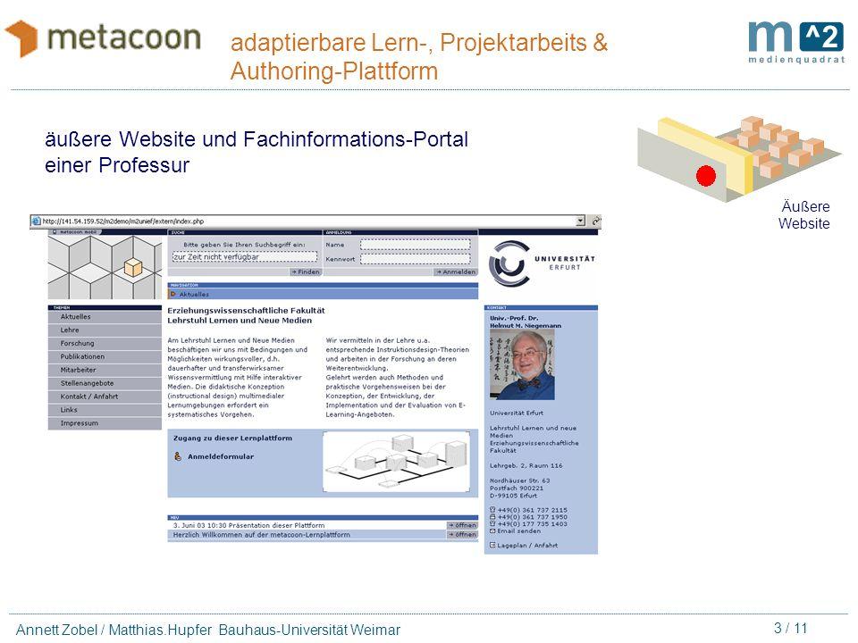 2 / 11 Annett Zobel / Matthias.Hupfer Bauhaus-Universität Weimar adaptierbare Lern-, Projektarbeits & Authoring-Plattform Äußere Website