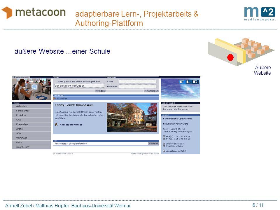5 / 11 Annett Zobel / Matthias.Hupfer Bauhaus-Universität Weimar adaptierbare Lern-, Projektarbeits & Authoring-Plattform Äußere Website äußere Websit