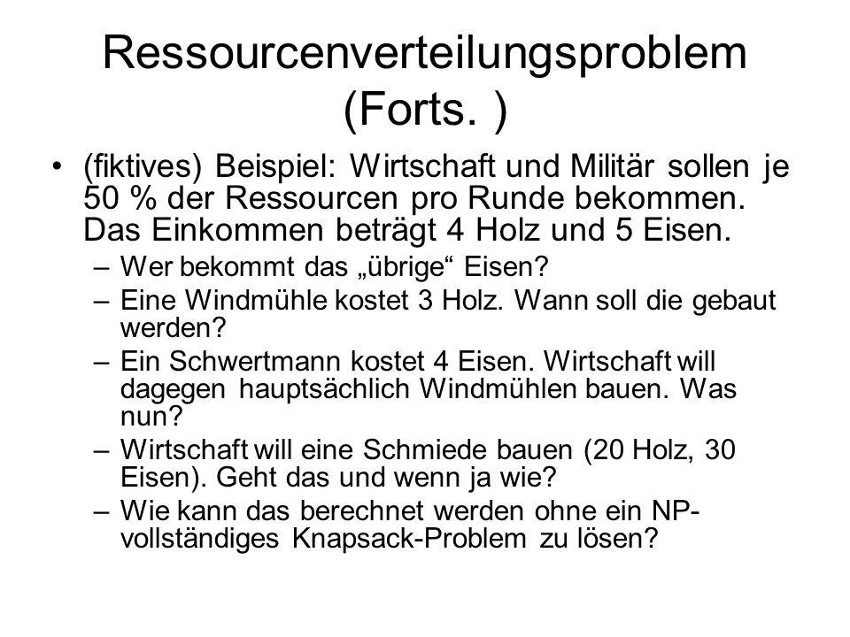 Ressourcenverteilungsproblem (Forts. ) (fiktives) Beispiel: Wirtschaft und Militär sollen je 50 % der Ressourcen pro Runde bekommen. Das Einkommen bet