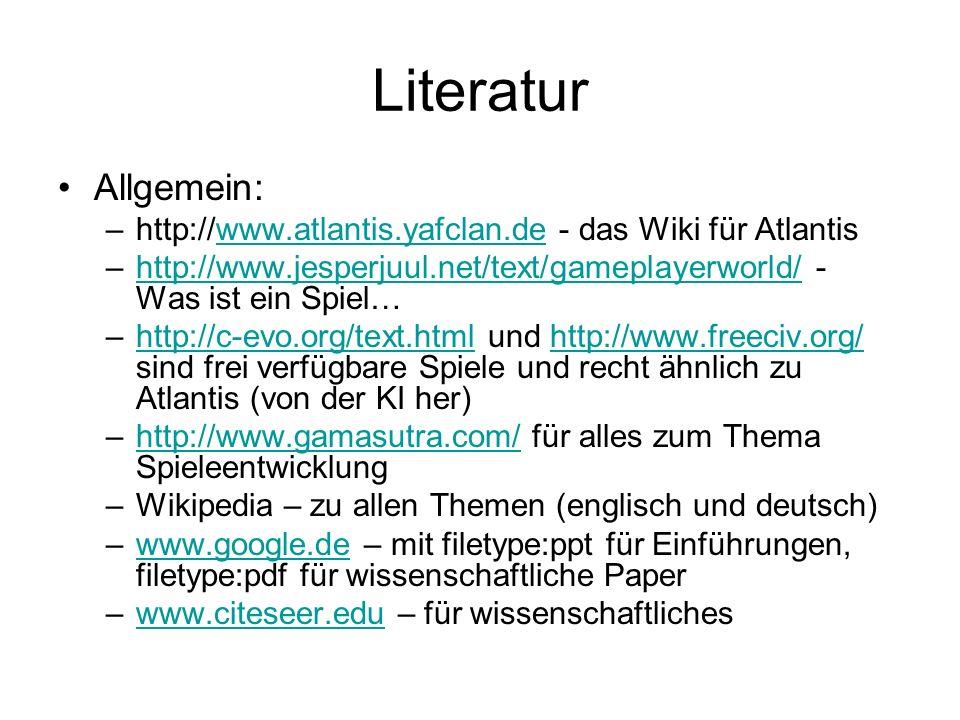 Literatur Allgemein: –http://www.atlantis.yafclan.de - das Wiki für Atlantiswww.atlantis.yafclan.de –http://www.jesperjuul.net/text/gameplayerworld/ -