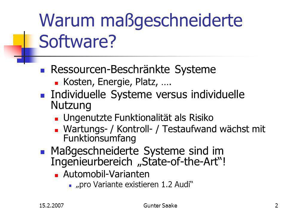 15.2.2007Gunter Saake2 Warum maßgeschneiderte Software.