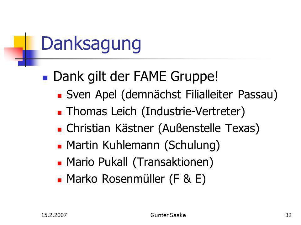 15.2.2007Gunter Saake32 Danksagung Dank gilt der FAME Gruppe.