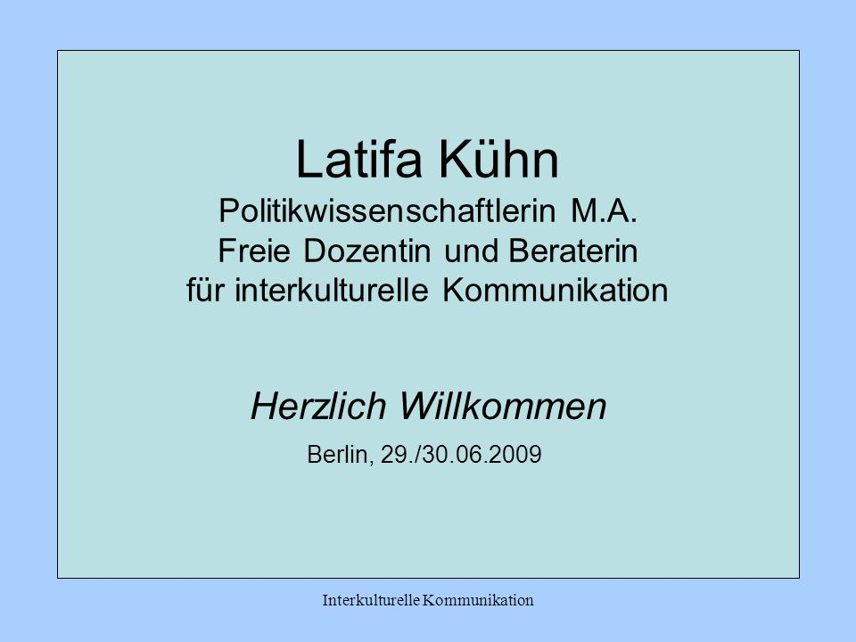 Interkulturelle Kommunikation Latifa Kühn Politikwissenschaftlerin M.A.