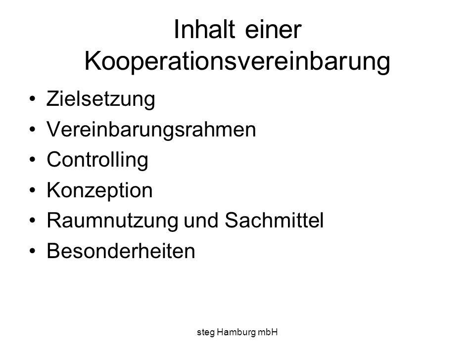 steg Hamburg mbH Inhalt einer Kooperationsvereinbarung Zielsetzung Vereinbarungsrahmen Controlling Konzeption Raumnutzung und Sachmittel Besonderheite