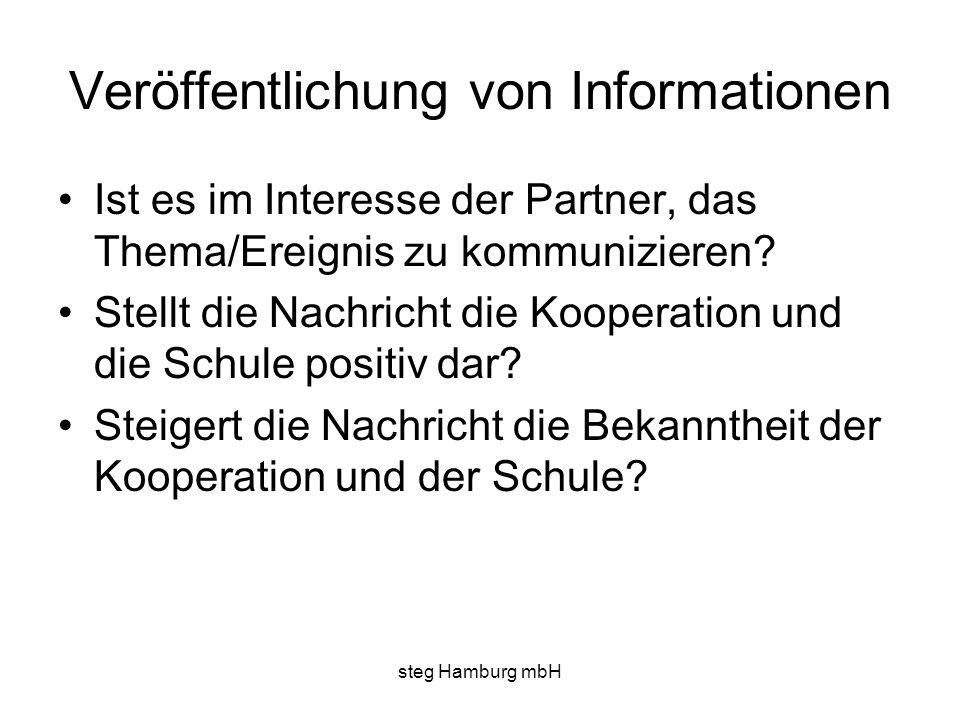 steg Hamburg mbH Veröffentlichung von Informationen Ist es im Interesse der Partner, das Thema/Ereignis zu kommunizieren? Stellt die Nachricht die Koo