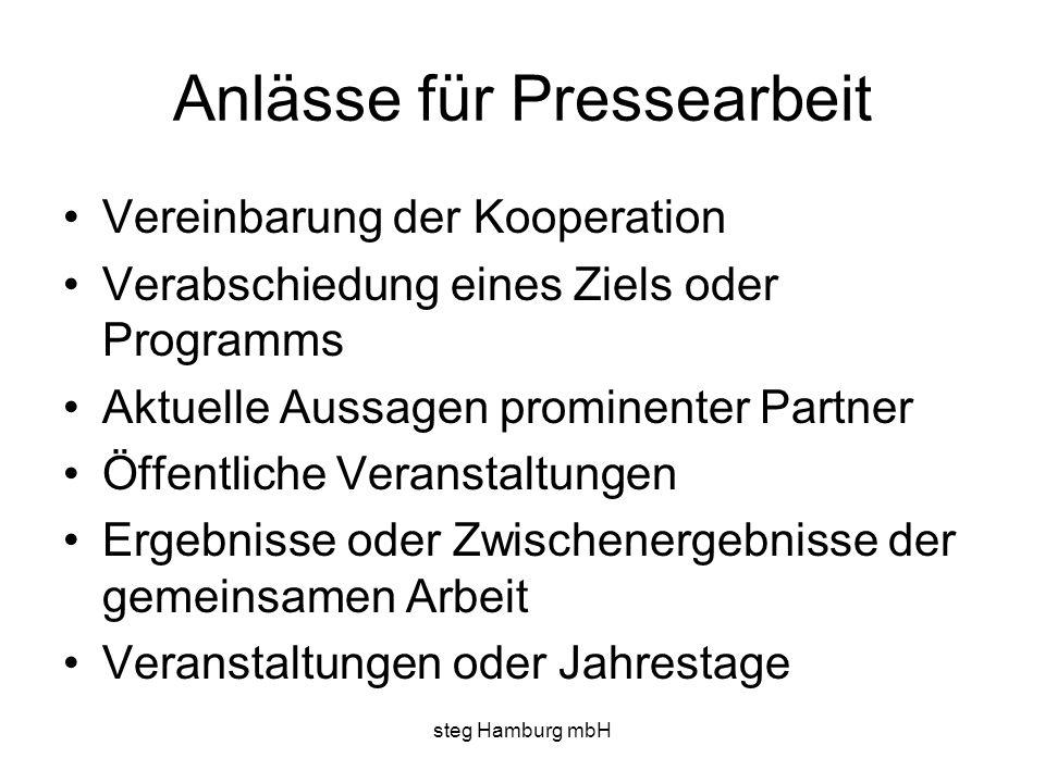 steg Hamburg mbH Anlässe für Pressearbeit Vereinbarung der Kooperation Verabschiedung eines Ziels oder Programms Aktuelle Aussagen prominenter Partner