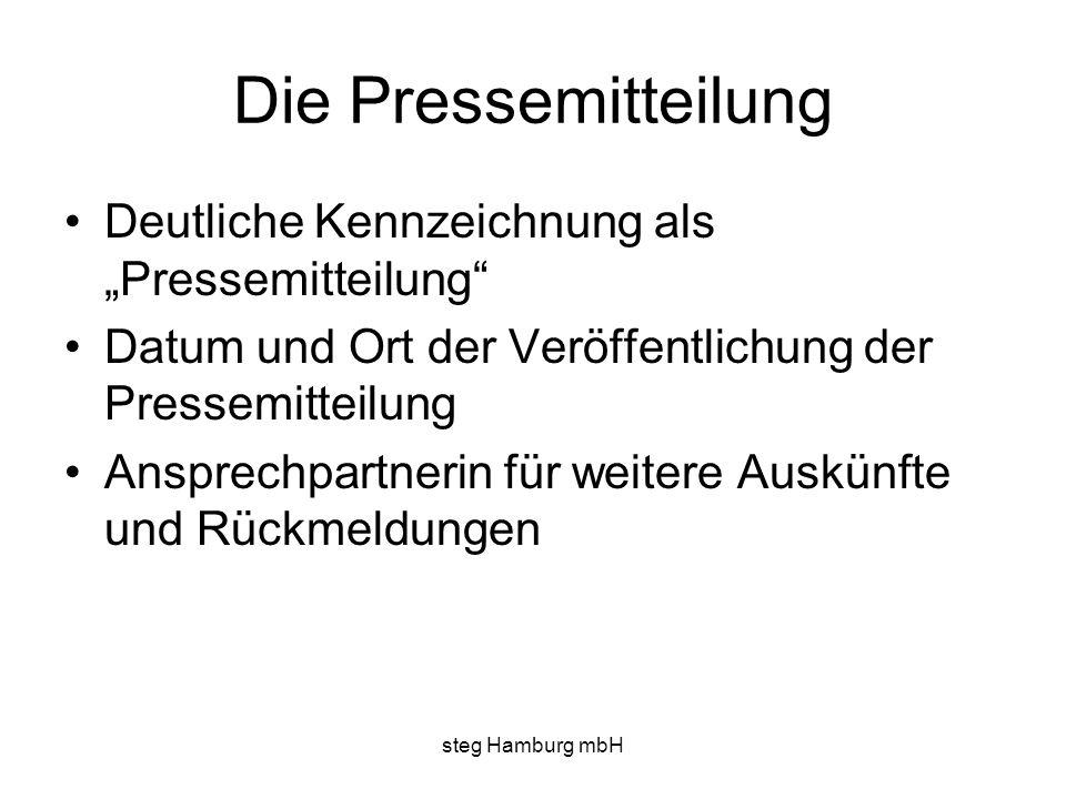 steg Hamburg mbH Die Pressemitteilung Deutliche Kennzeichnung als Pressemitteilung Datum und Ort der Veröffentlichung der Pressemitteilung Ansprechpartnerin für weitere Auskünfte und Rückmeldungen