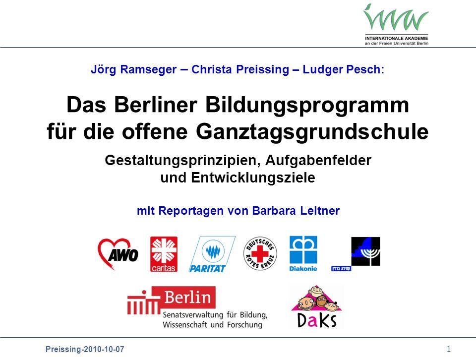 1 Preissing-2010-10-07 Das Berliner Bildungsprogramm für die offene Ganztagsgrundschule Gestaltungsprinzipien, Aufgabenfelder und Entwicklungsziele Jö