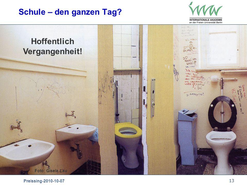 13 Preissing-2010-10-07 Schule – den ganzen Tag? Foto: Gisela Lau Hoffentlich Vergangenheit!
