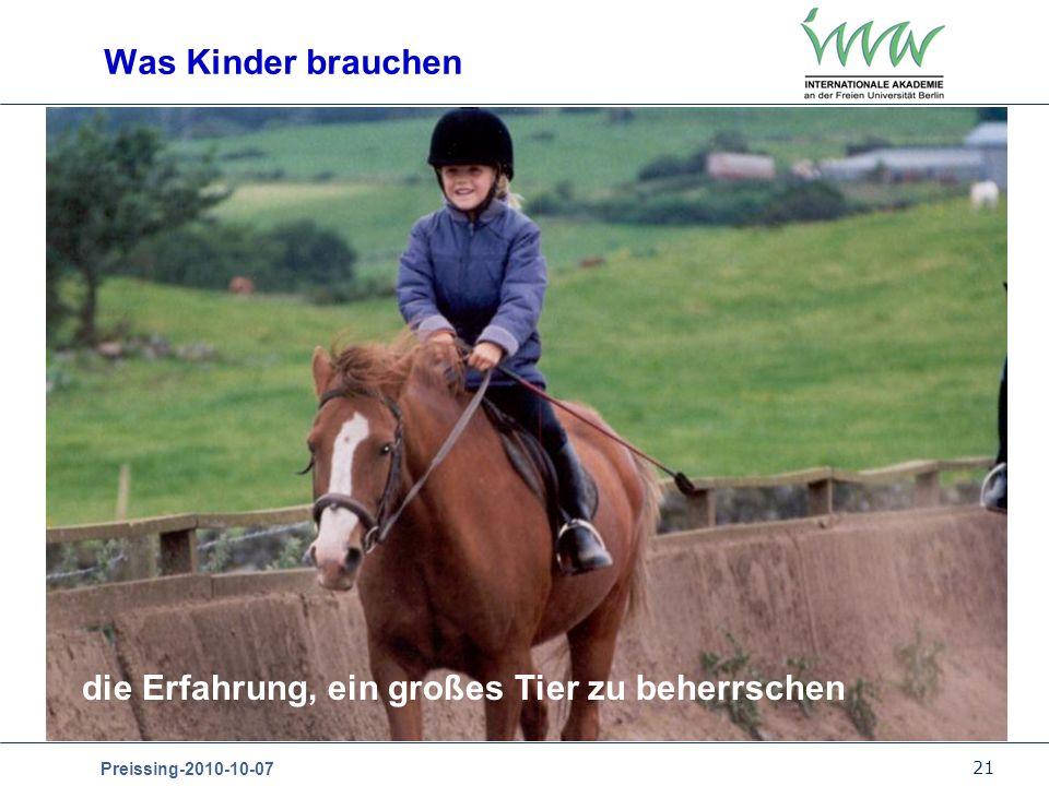 21 Preissing-2010-10-07 die Erfahrung, ein großes Tier zu beherrschen Was Kinder brauchen