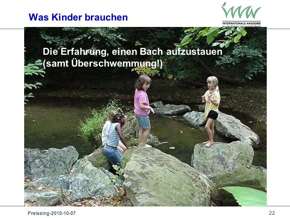 22 Preissing-2010-10-07 Die Erfahrung, einen Bach aufzustauen (samt Überschwemmung!) Was Kinder brauchen