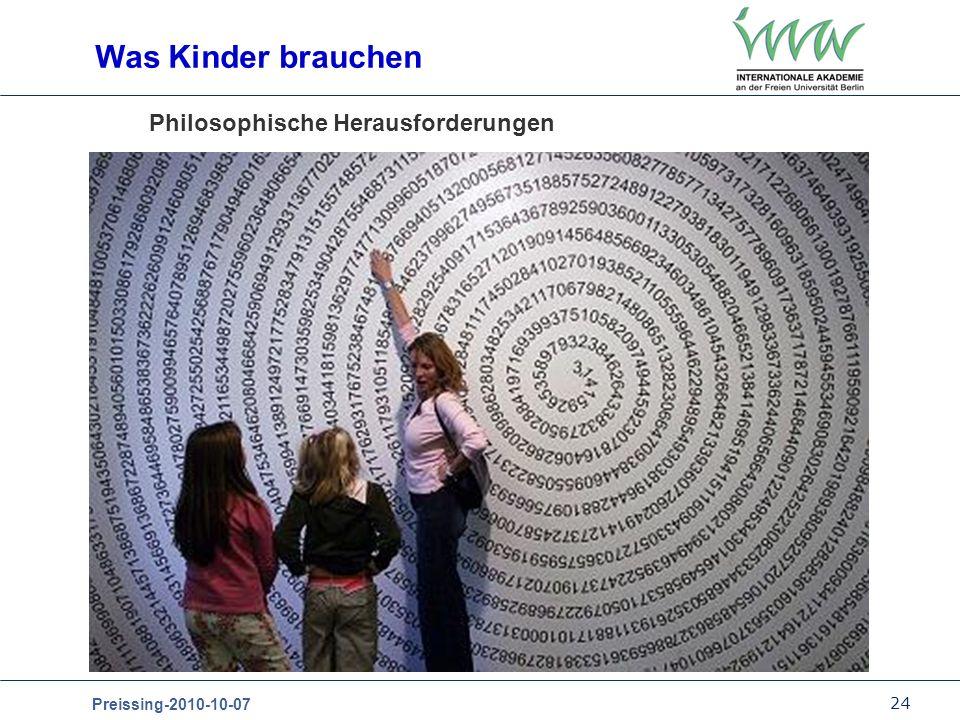 24 Preissing-2010-10-07 Philosophische Herausforderungen Was Kinder brauchen