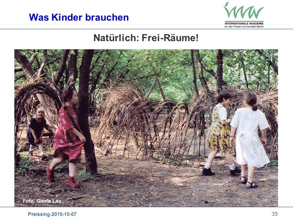 35 Preissing-2010-10-07 Natürlich: Frei-Räume! Was Kinder brauchen Foto: Gisela Lau