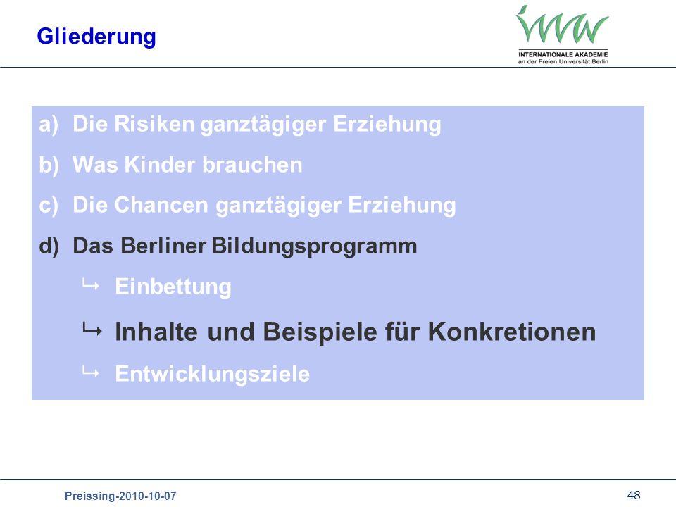 48 Preissing-2010-10-07 Gliederung a)Die Risiken ganztägiger Erziehung b)Was Kinder brauchen c)Die Chancen ganztägiger Erziehung d)Das Berliner Bildun