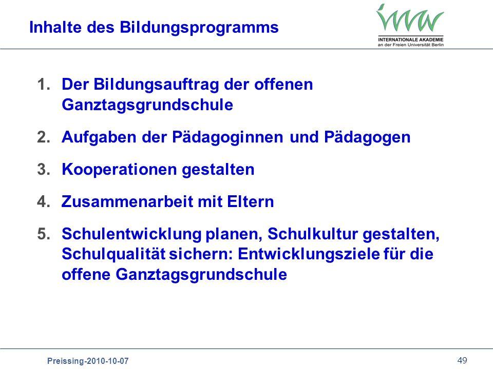 49 Preissing-2010-10-07 1.Der Bildungsauftrag der offenen Ganztagsgrundschule 2.Aufgaben der Pädagoginnen und Pädagogen 3.Kooperationen gestalten 4.Zu