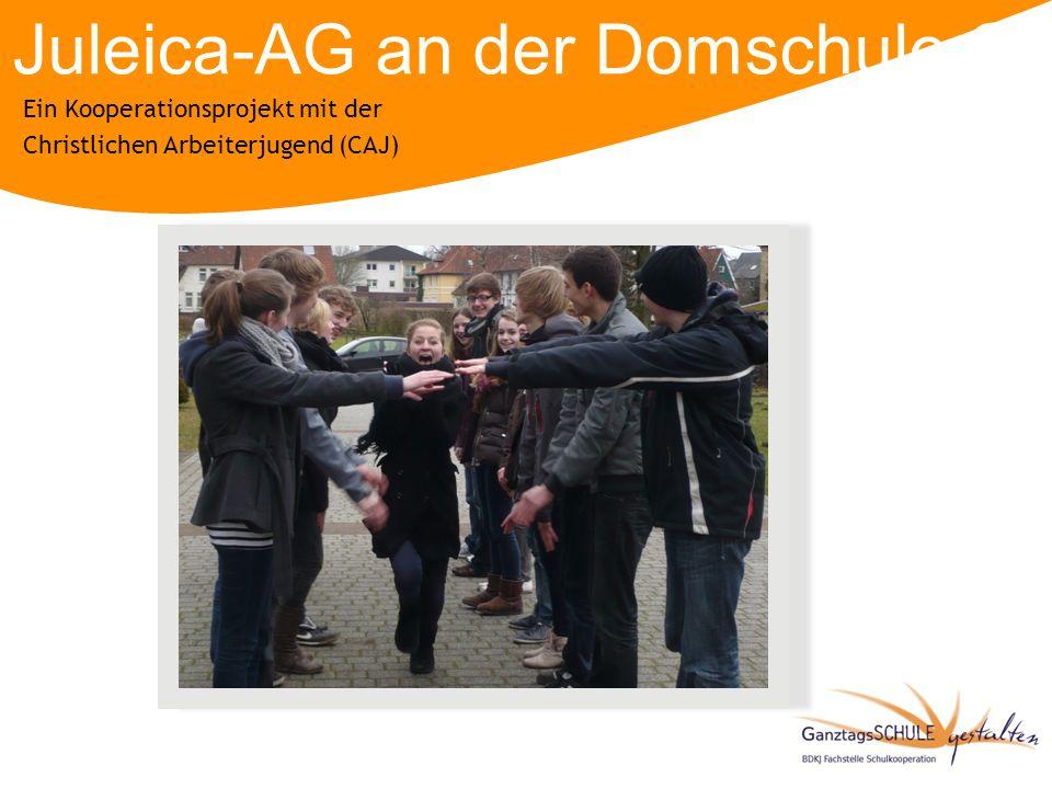 Juleica-AG an der Domschule Osnabrück Ein Kooperationsprojekt mit der Christlichen Arbeiterjugend (CAJ)