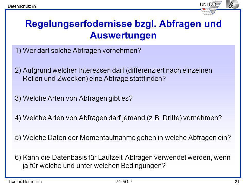 Thomas Herrmann Datenschutz 99 27.09.99 21 Regelungserfodernisse bzgl.