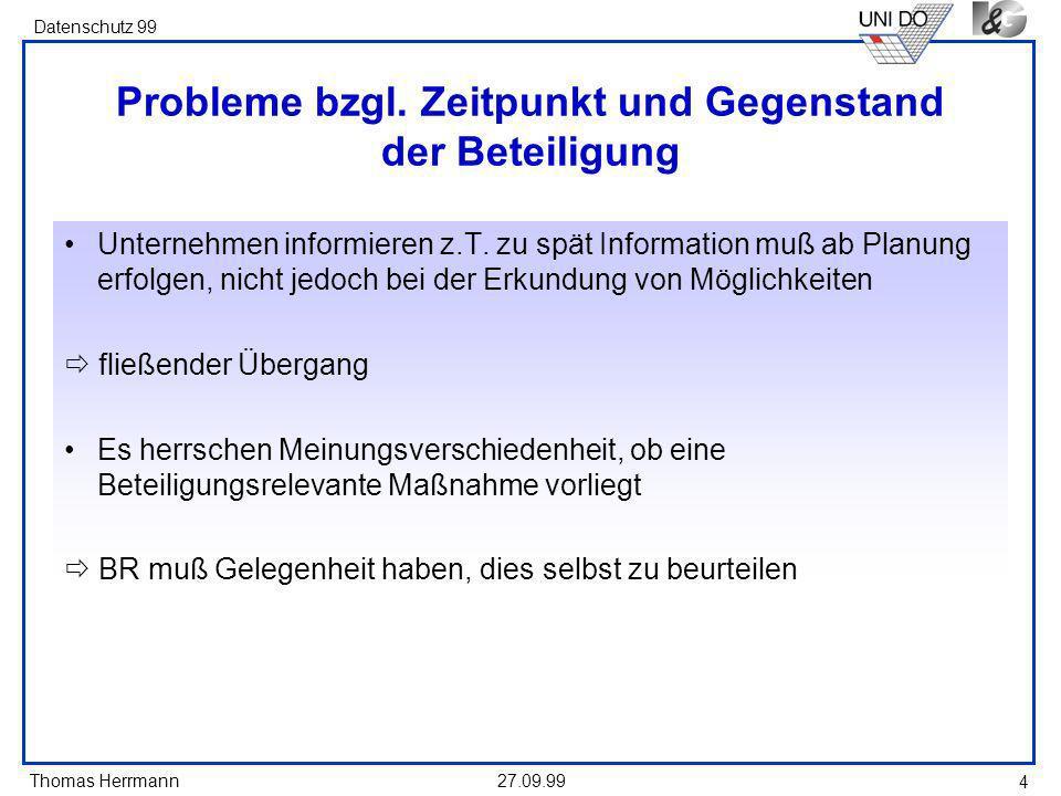 Thomas Herrmann Datenschutz 99 27.09.99 4 Probleme bzgl.