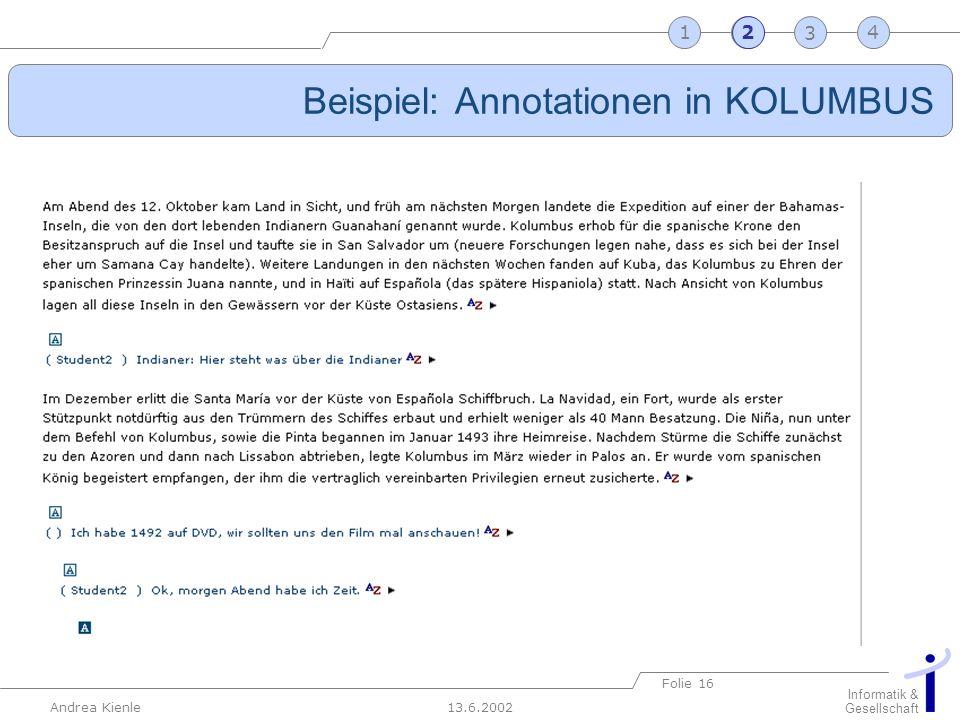 13.6.2002 Informatik & Gesellschaft Andrea Kienle Folie 16 2341 Beispiel: Annotationen in KOLUMBUS 2