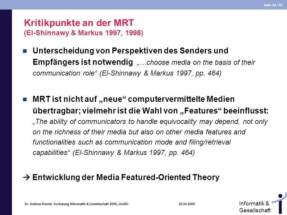 Seite 42 / 52 Informatik & Gesellschaft Dr. Andrea Kienle: Vorlesung Informatik & Gesellschaft 2005, UniDO 25.04.2005 Kritikpunkte an der MRT (El-Shin