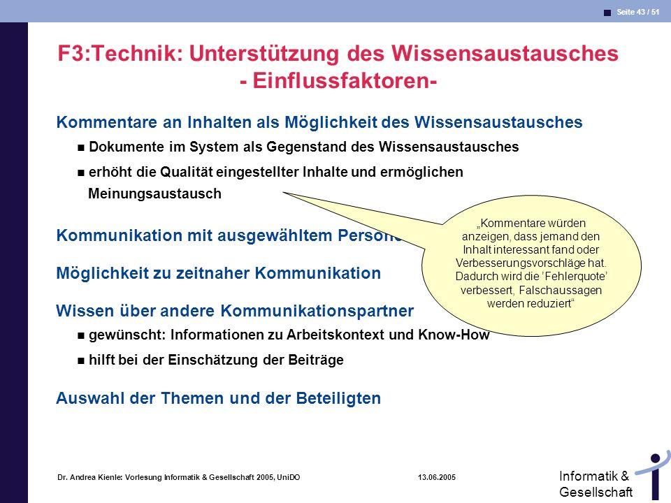 Seite 43 / 51 Informatik & Gesellschaft Dr. Andrea Kienle: Vorlesung Informatik & Gesellschaft 2005, UniDO 13.06.2005 F3:Technik: Unterstützung des Wi