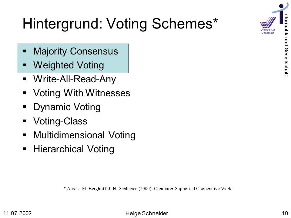 Informatik und Gesellschaft 11.07.2002Helge Schneider10 Hintergrund: Voting Schemes* * Aus U.