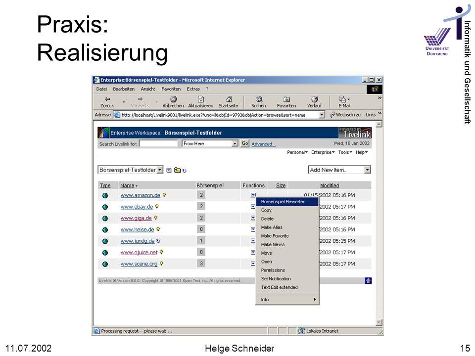 Informatik und Gesellschaft 11.07.2002Helge Schneider15 Praxis: Realisierung