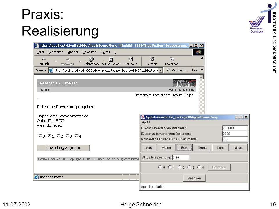 Informatik und Gesellschaft 11.07.2002Helge Schneider16 Praxis: Realisierung