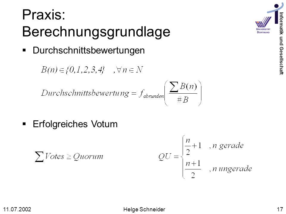 Informatik und Gesellschaft 11.07.2002Helge Schneider17 Praxis: Berechnungsgrundlage Durchschnittsbewertungen Erfolgreiches Votum