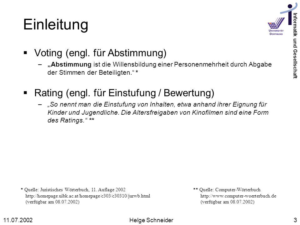 Informatik und Gesellschaft 11.07.2002Helge Schneider3 Einleitung Voting (engl.