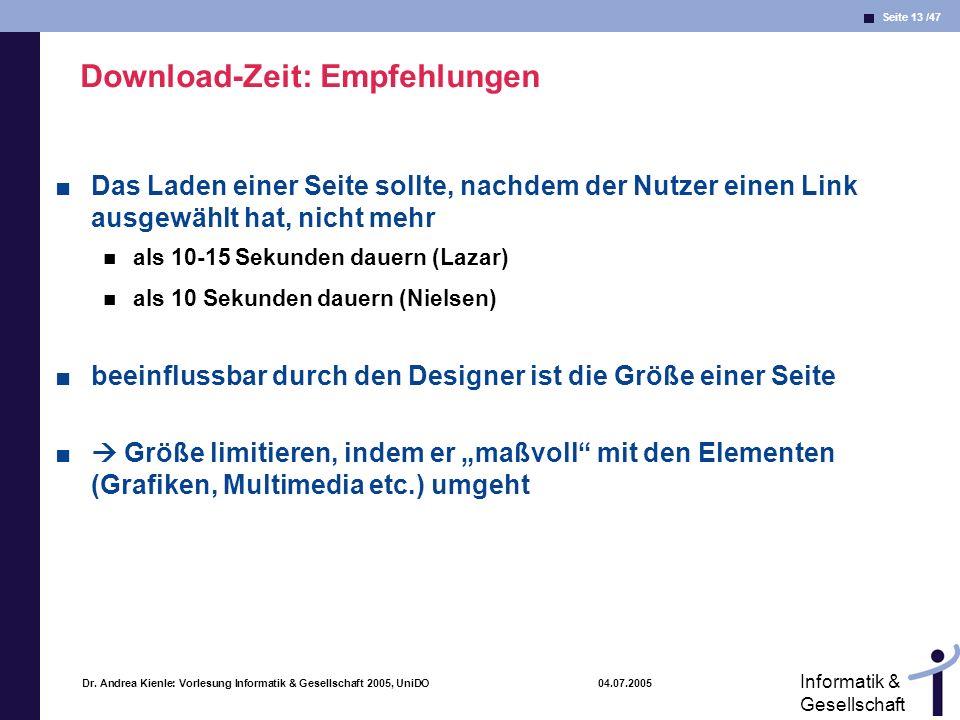 Seite 13 /47 Informatik & Gesellschaft Dr. Andrea Kienle: Vorlesung Informatik & Gesellschaft 2005, UniDO 04.07.2005 Download-Zeit: Empfehlungen Das L