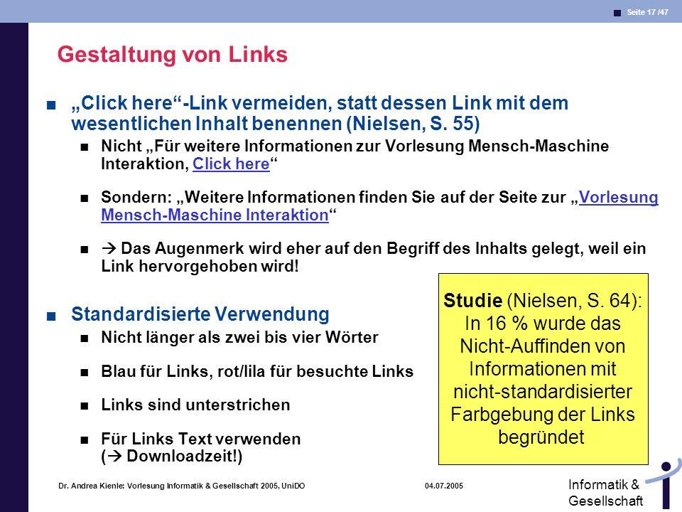 Seite 17 /47 Informatik & Gesellschaft Dr. Andrea Kienle: Vorlesung Informatik & Gesellschaft 2005, UniDO 04.07.2005 Gestaltung von Links Click here-L