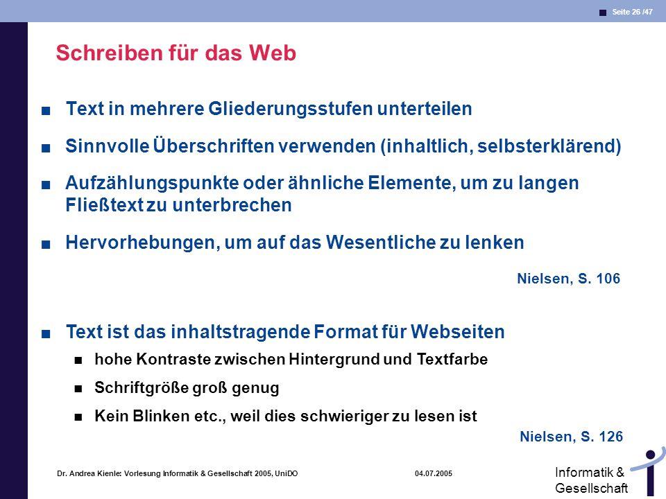 Seite 26 /47 Informatik & Gesellschaft Dr. Andrea Kienle: Vorlesung Informatik & Gesellschaft 2005, UniDO 04.07.2005 Schreiben für das Web Text in meh