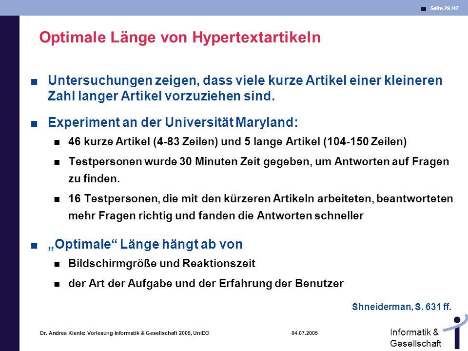 Seite 29 /47 Informatik & Gesellschaft Dr. Andrea Kienle: Vorlesung Informatik & Gesellschaft 2005, UniDO 04.07.2005 Optimale Länge von Hypertextartik