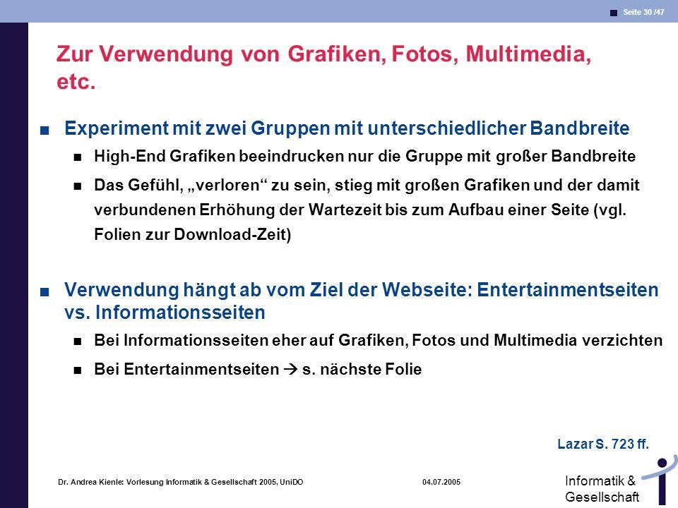Seite 30 /47 Informatik & Gesellschaft Dr. Andrea Kienle: Vorlesung Informatik & Gesellschaft 2005, UniDO 04.07.2005 Zur Verwendung von Grafiken, Foto
