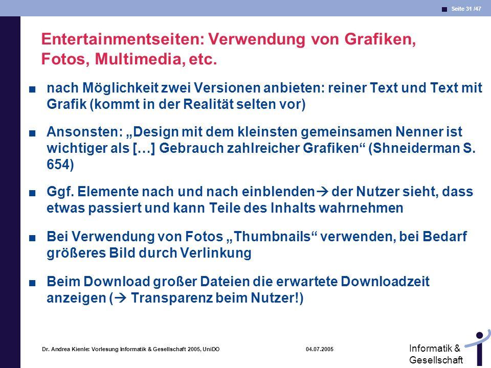 Seite 31 /47 Informatik & Gesellschaft Dr. Andrea Kienle: Vorlesung Informatik & Gesellschaft 2005, UniDO 04.07.2005 Entertainmentseiten: Verwendung v