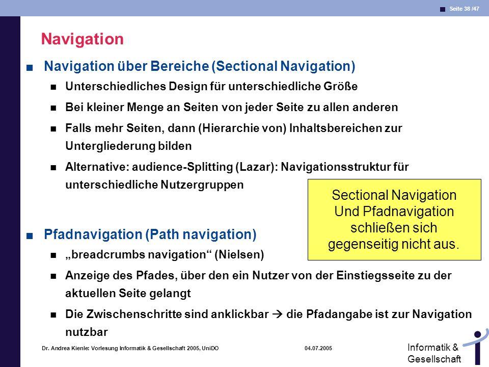 Seite 38 /47 Informatik & Gesellschaft Dr. Andrea Kienle: Vorlesung Informatik & Gesellschaft 2005, UniDO 04.07.2005 Navigation Navigation über Bereic