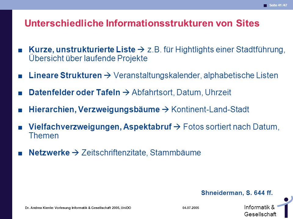 Seite 41 /47 Informatik & Gesellschaft Dr. Andrea Kienle: Vorlesung Informatik & Gesellschaft 2005, UniDO 04.07.2005 Unterschiedliche Informationsstru