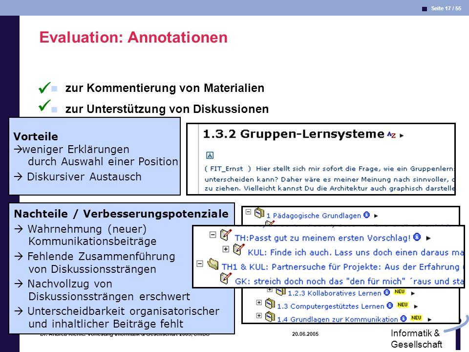 Seite 17 / 55 Informatik & Gesellschaft Dr. Andrea Kienle: Vorlesung Informatik & Gesellschaft 2005, UniDO 20.06.2005 Evaluation: Annotationen zur Kom