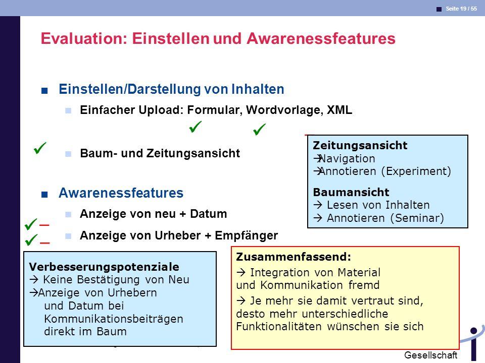 Seite 19 / 55 Informatik & Gesellschaft Dr. Andrea Kienle: Vorlesung Informatik & Gesellschaft 2005, UniDO 20.06.2005 Evaluation: Einstellen und Aware
