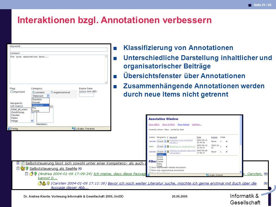Seite 21 / 55 Informatik & Gesellschaft Dr. Andrea Kienle: Vorlesung Informatik & Gesellschaft 2005, UniDO 20.06.2005 Klassifizierung von Annotationen
