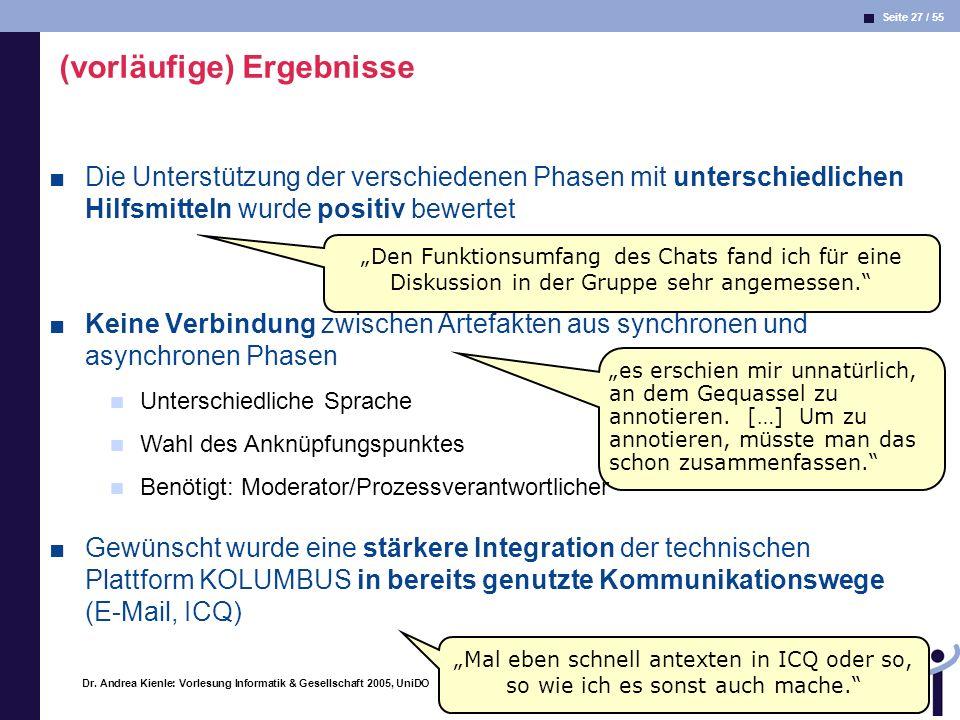 Seite 27 / 55 Informatik & Gesellschaft Dr. Andrea Kienle: Vorlesung Informatik & Gesellschaft 2005, UniDO 20.06.2005 (vorläufige) Ergebnisse Die Unte